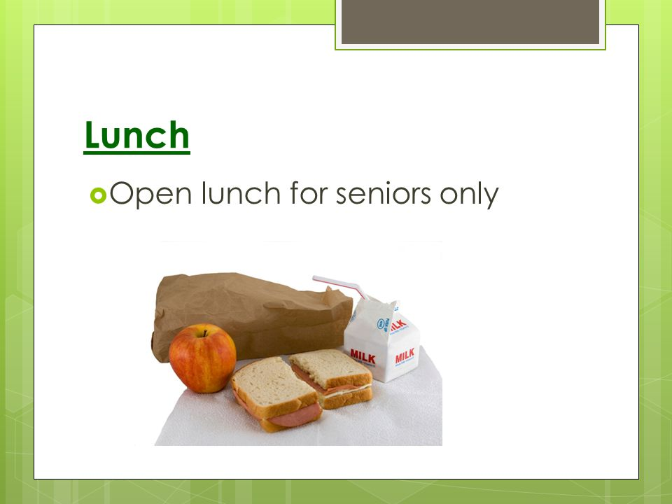 Lunch Open lunch for seniors only
