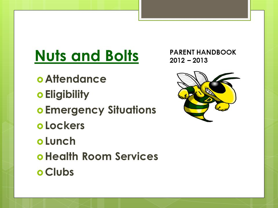 Nuts and Bolts Attendance Eligibility Emergency Situations Lockers