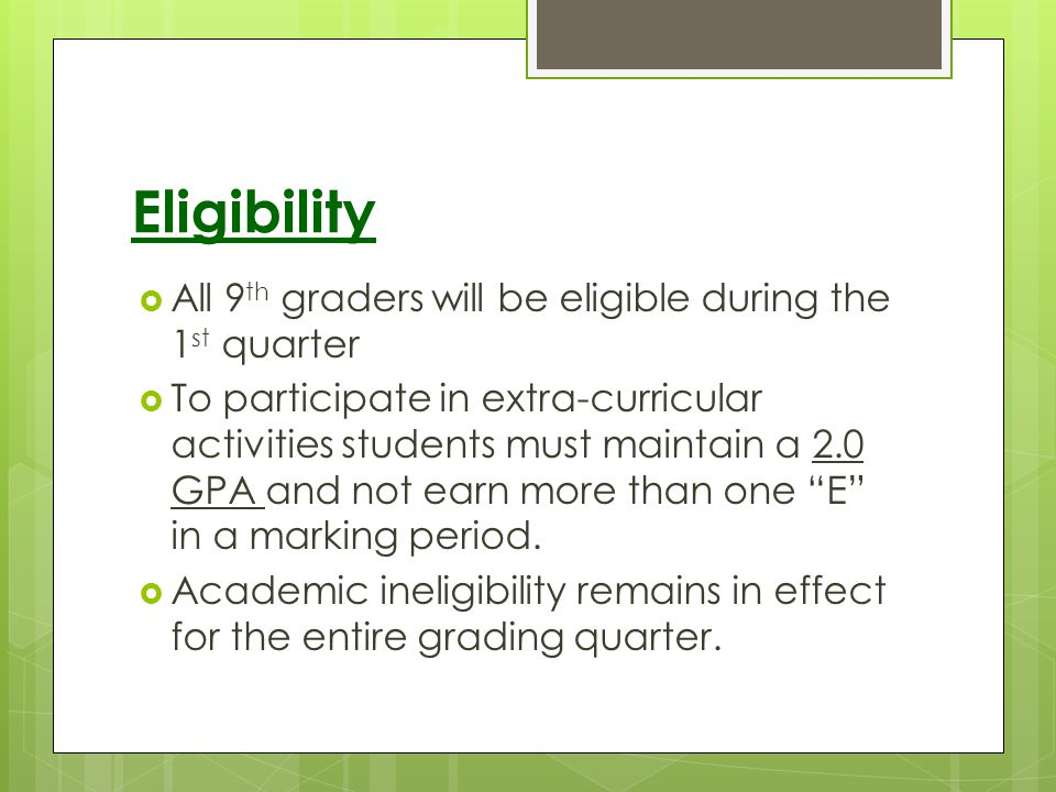 Eligibility All 9th graders will be eligible during the 1st quarter