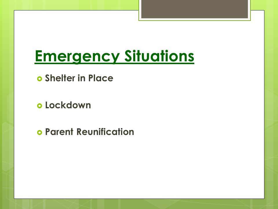 Emergency Situations Shelter in Place Lockdown Parent Reunification