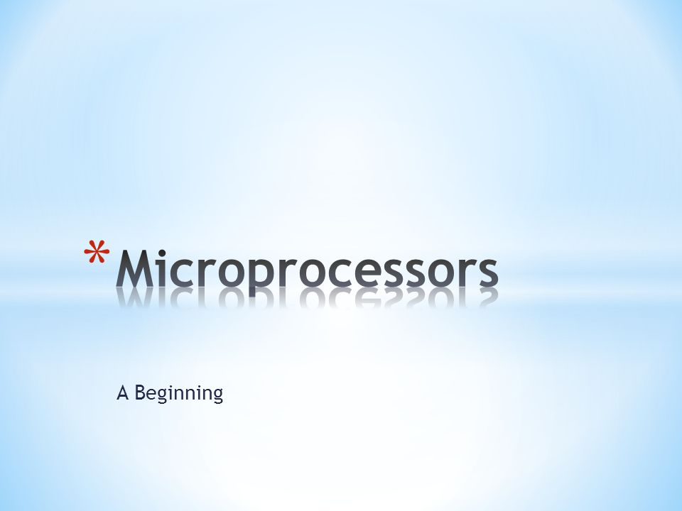 Microprocessors A Beginning