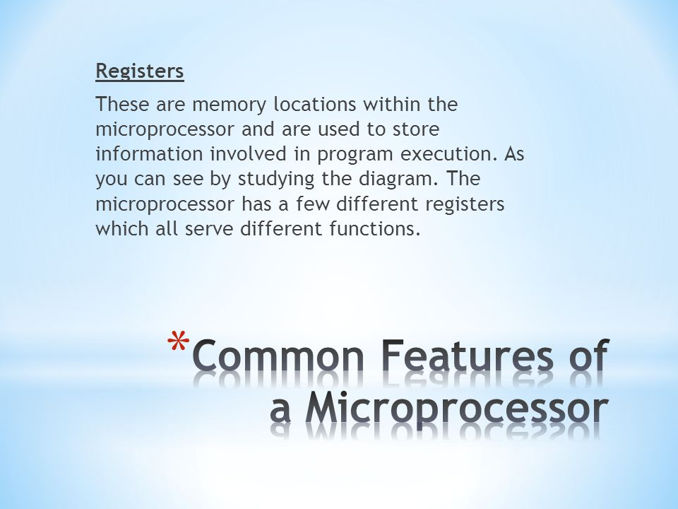 Common Features of a Microprocessor