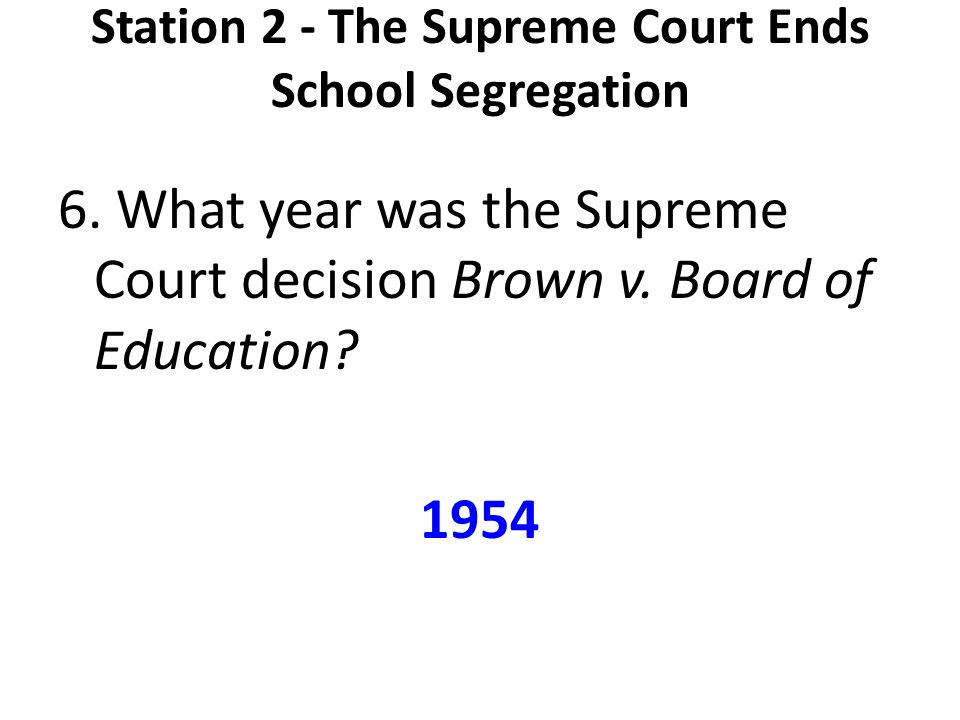 Station 2 - The Supreme Court Ends School Segregation