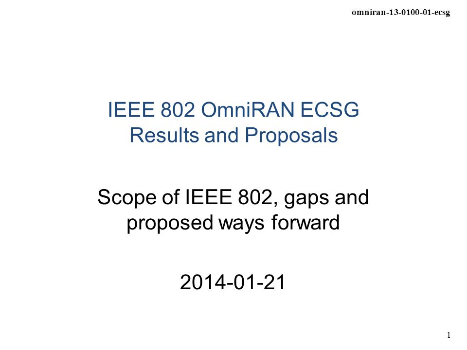 IEEE 802 OmniRAN ECSG Results and Proposals
