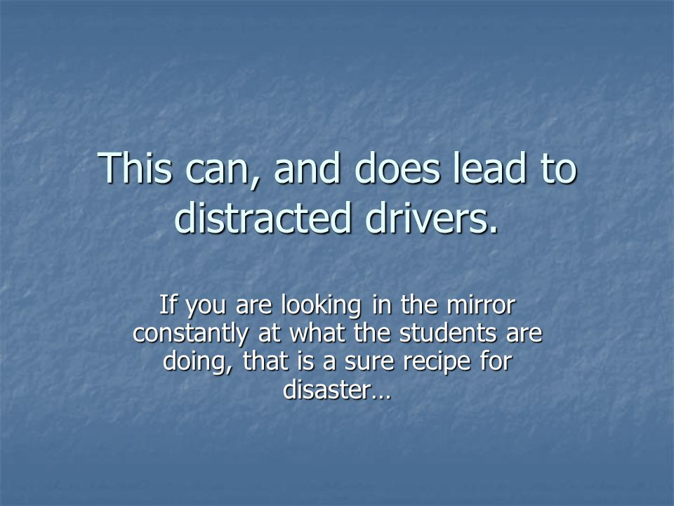 This can, and does lead to distracted drivers.