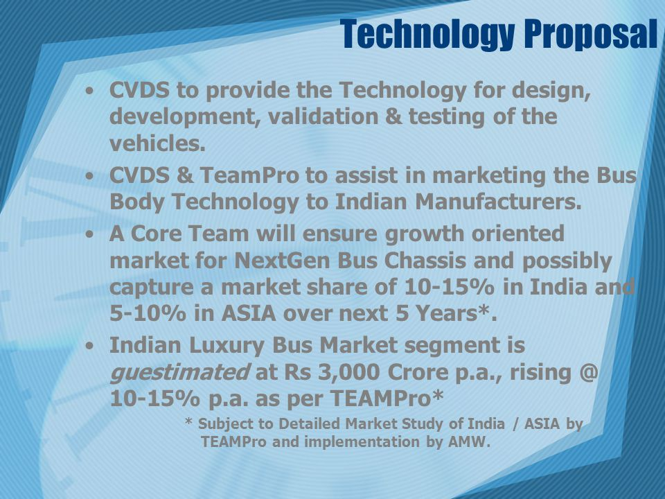 Technology Proposal CVDS to provide the Technology for design, development, validation & testing of the vehicles.