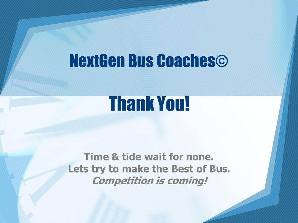 NextGen Bus Coaches© Thank You!