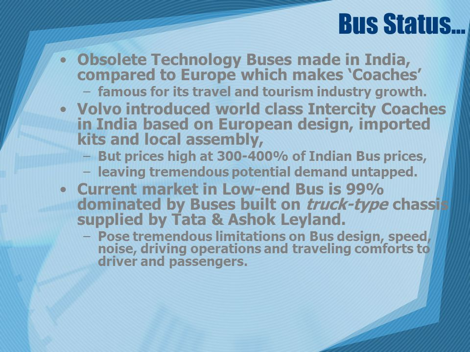 Bus Status… Obsolete Technology Buses made in India, compared to Europe which makes 'Coaches' famous for its travel and tourism industry growth.