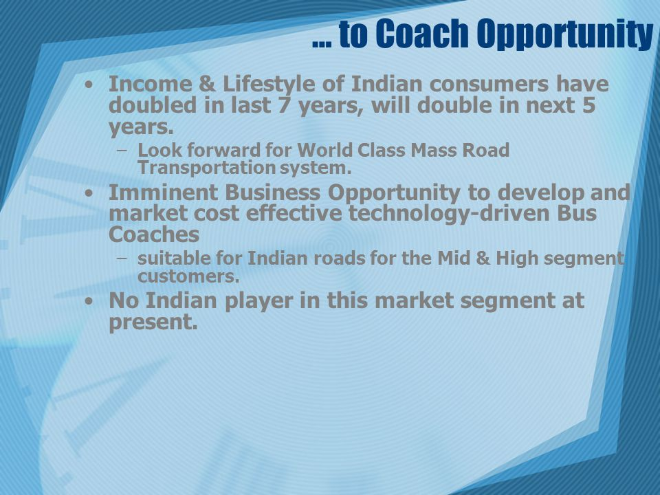 … to Coach Opportunity Income & Lifestyle of Indian consumers have doubled in last 7 years, will double in next 5 years.
