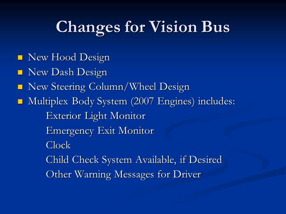 Changes for Vision Bus New Hood Design New Dash Design
