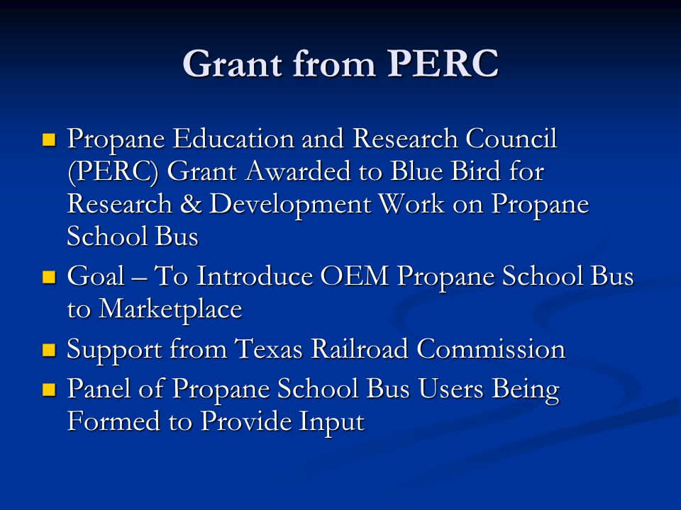 Grant from PERC Propane Education and Research Council (PERC) Grant Awarded to Blue Bird for Research & Development Work on Propane School Bus.