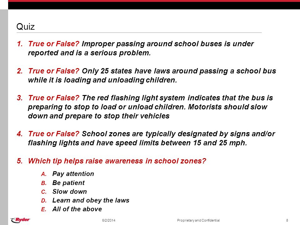 Quiz True or False Improper passing around school buses is under reported and is a serious problem.
