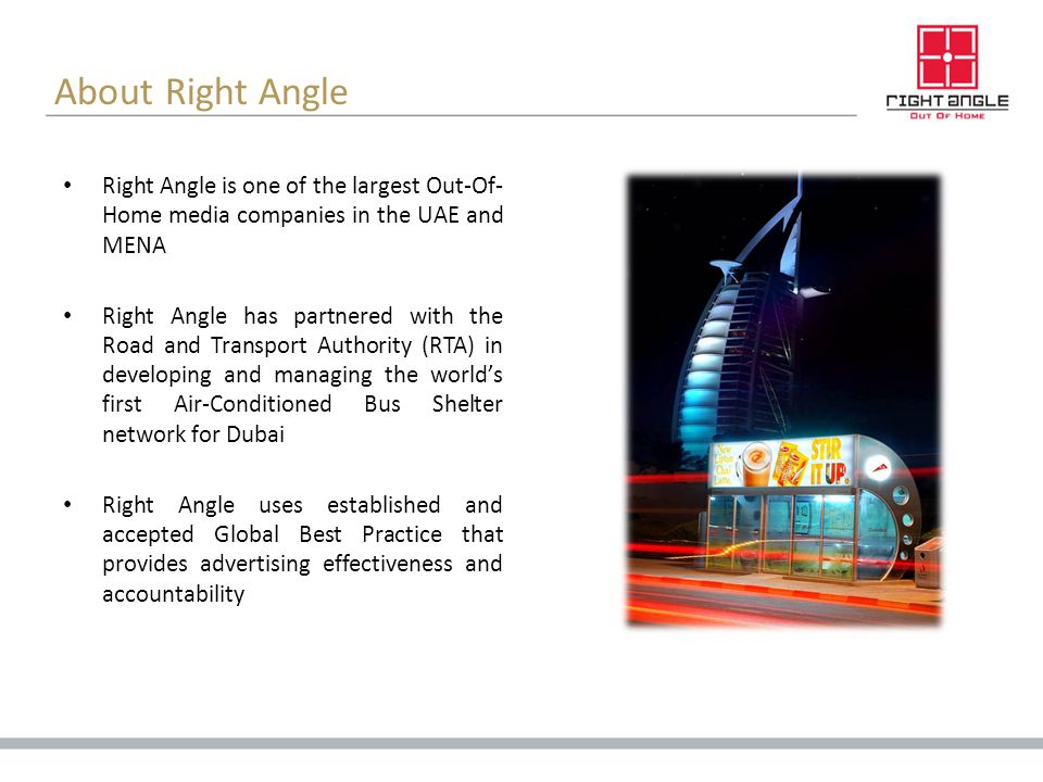 About Right Angle Right Angle is one of the largest Out-Of-Home media companies in the UAE and MENA.