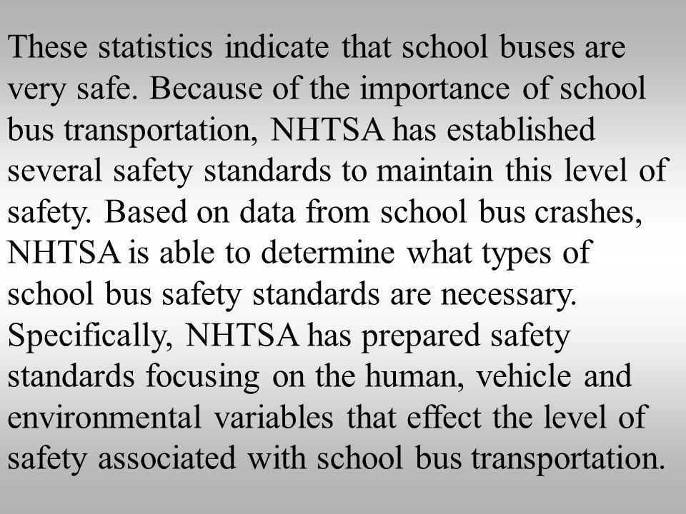 These statistics indicate that school buses are very safe