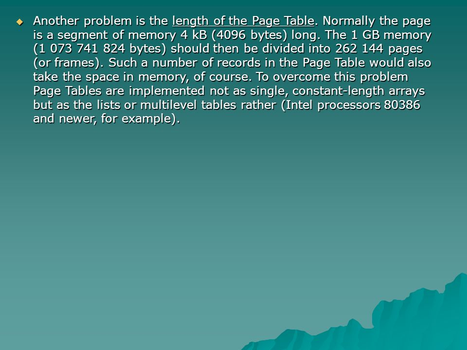 Another problem is the length of the Page Table