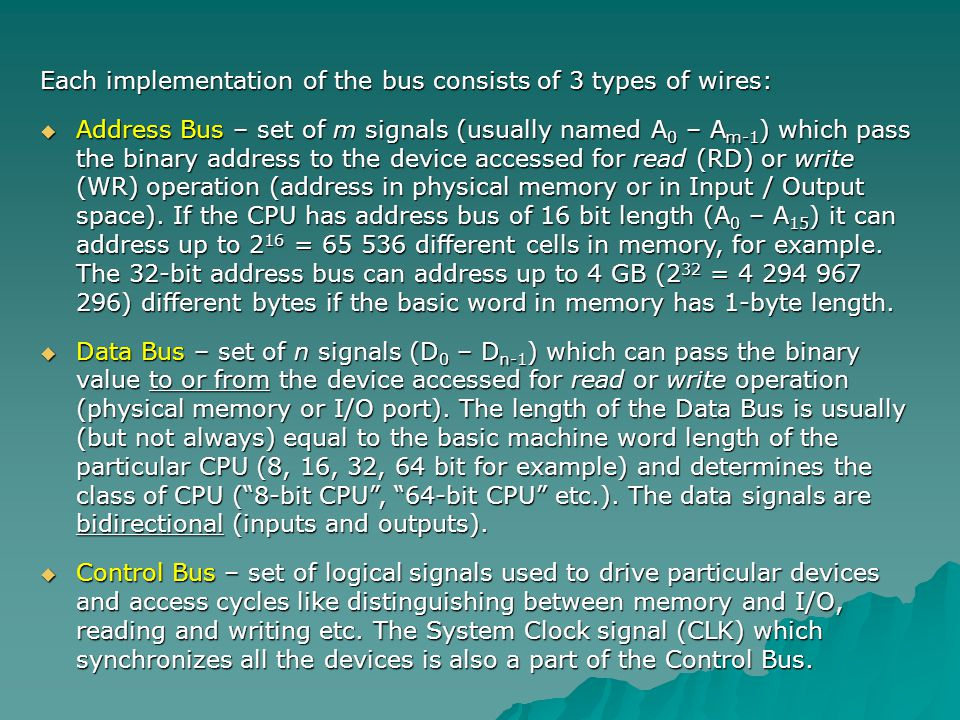 Each implementation of the bus consists of 3 types of wires:
