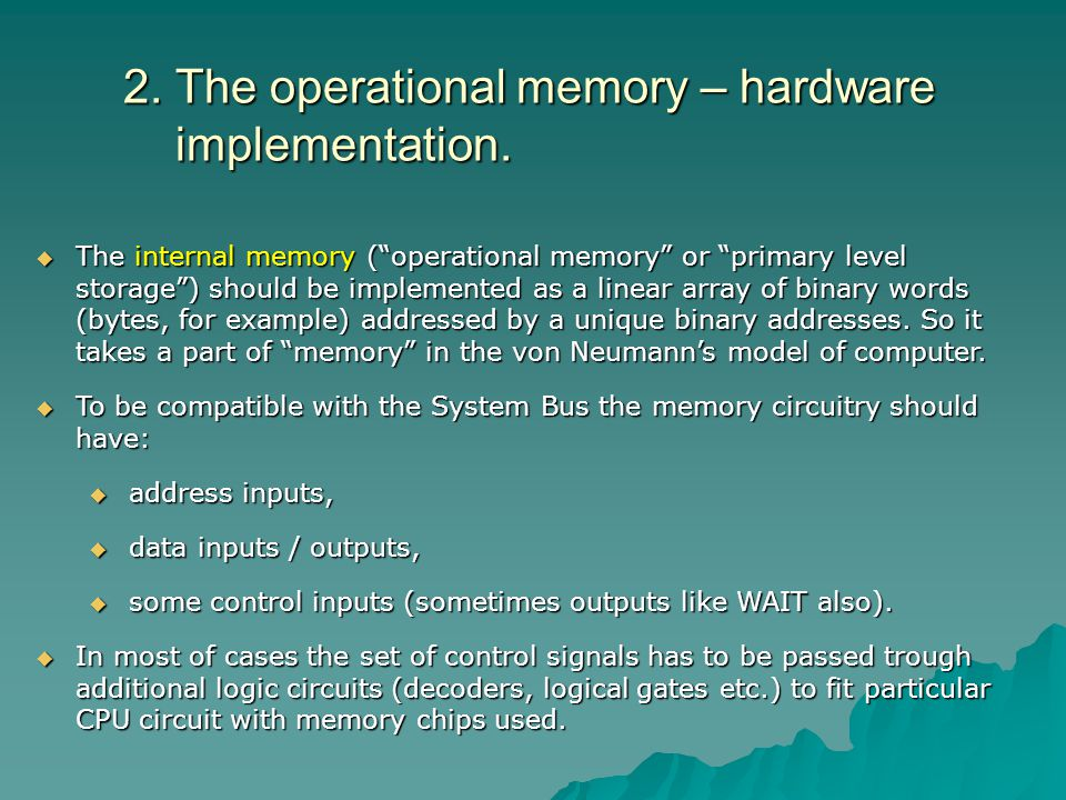 2. The operational memory – hardware implementation.
