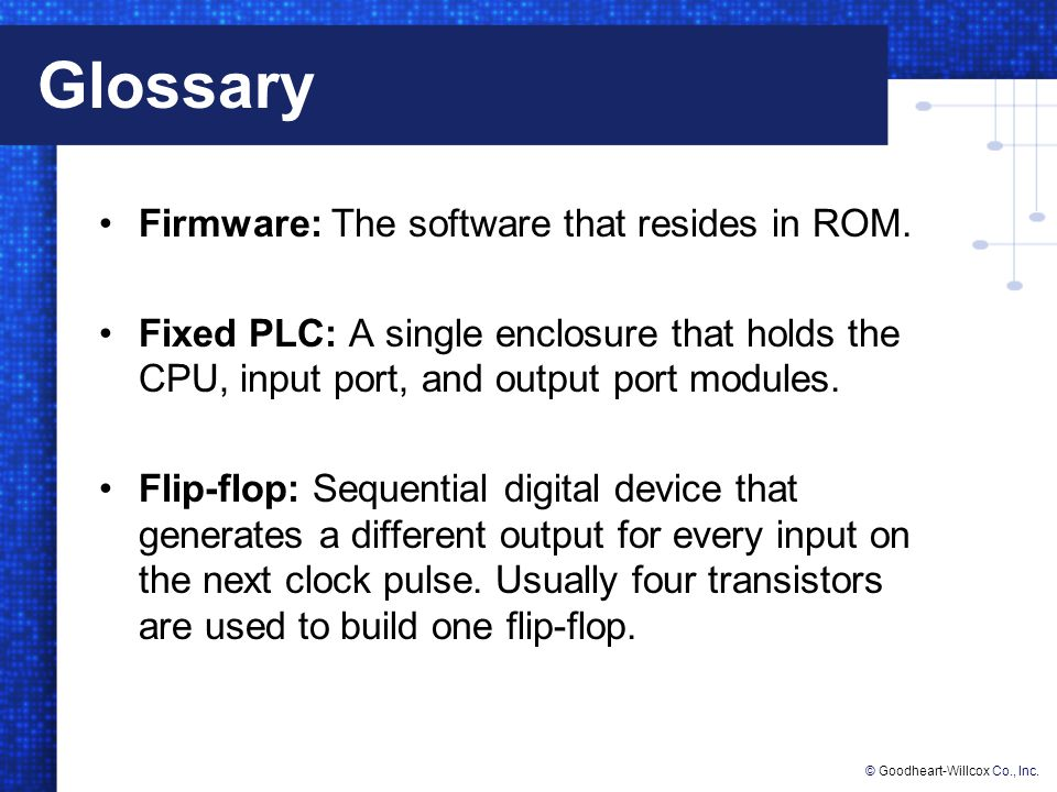 Glossary Firmware: The software that resides in ROM.
