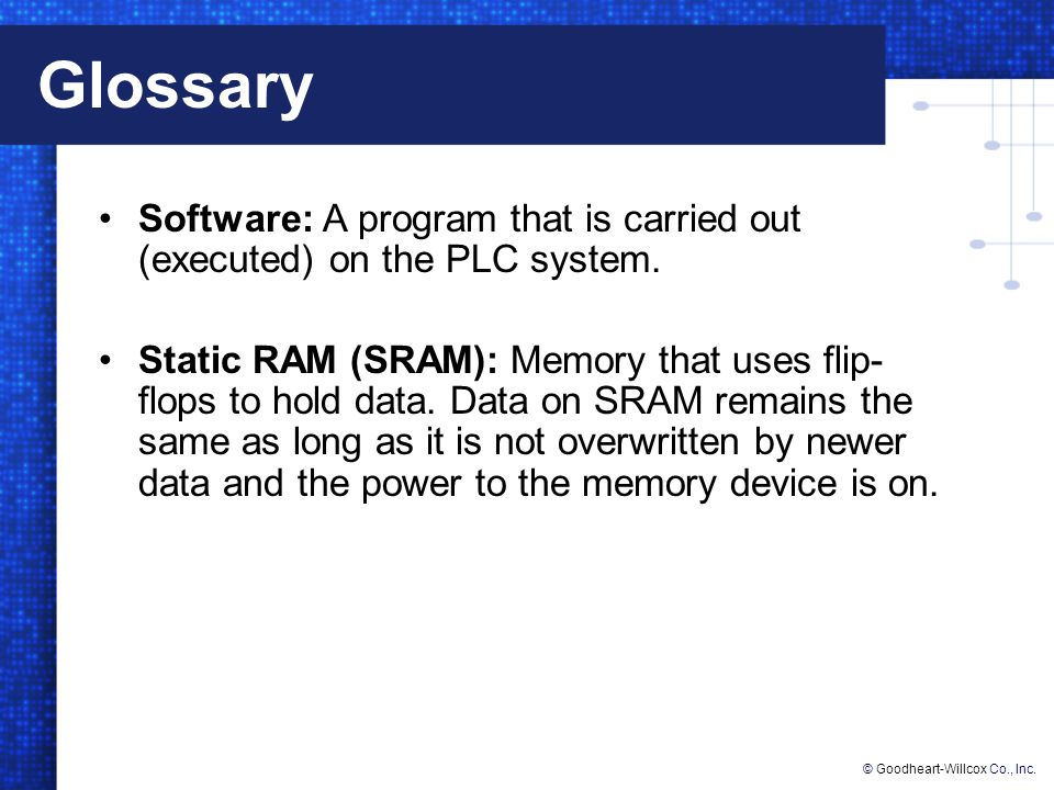 Glossary Software: A program that is carried out (executed) on the PLC system.