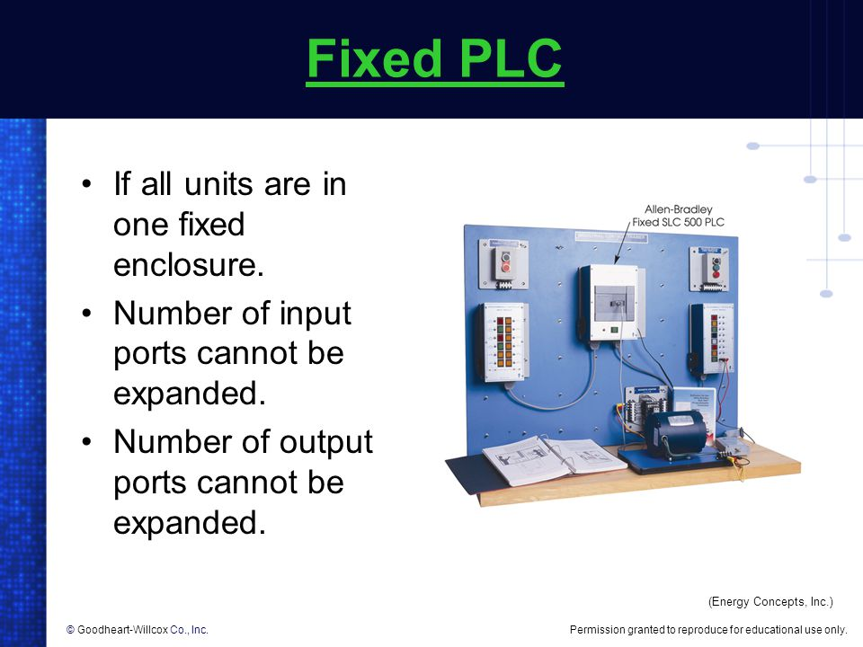Fixed PLC If all units are in one fixed enclosure.
