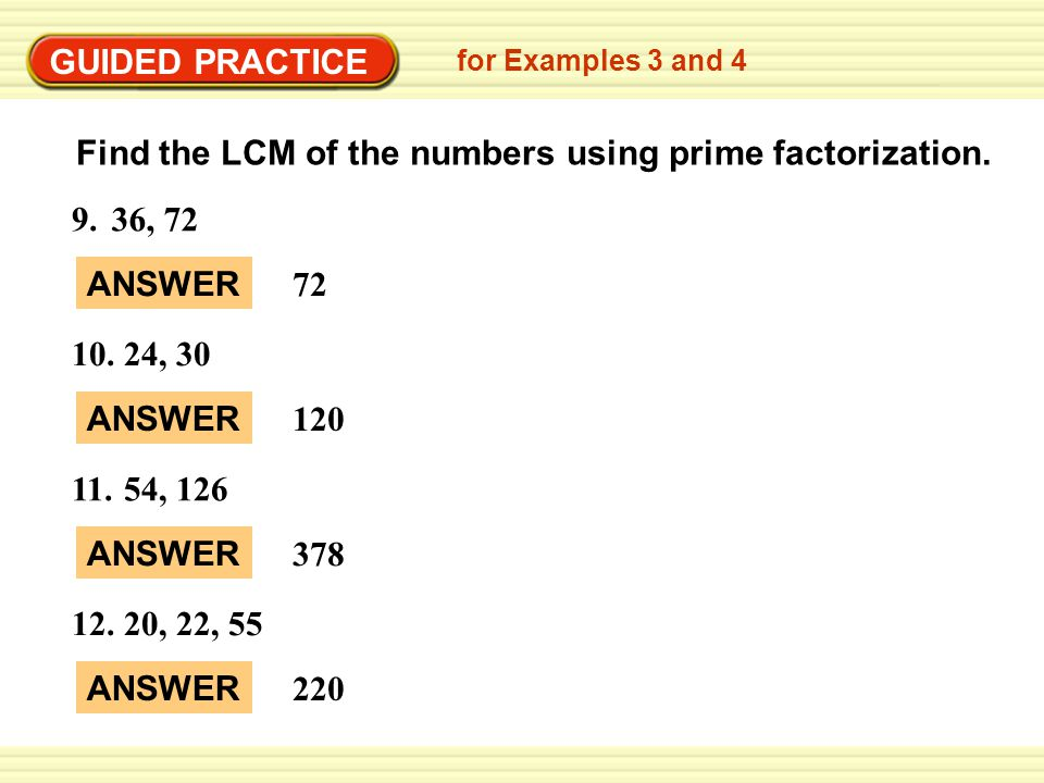 Find the LCM of the numbers using prime factorization.