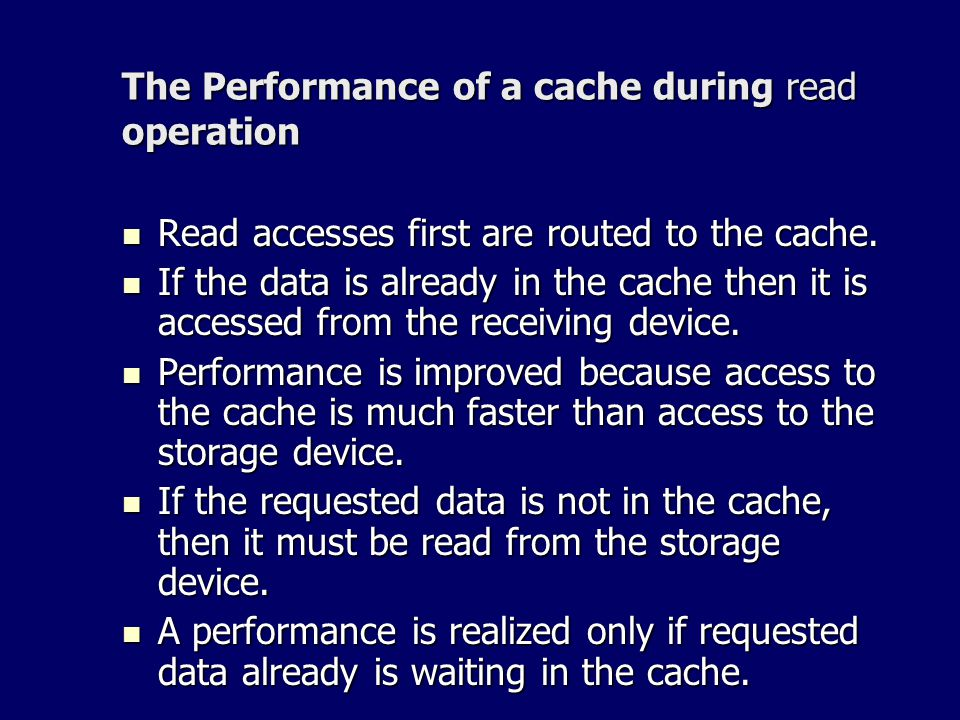 The Performance of a cache during read operation
