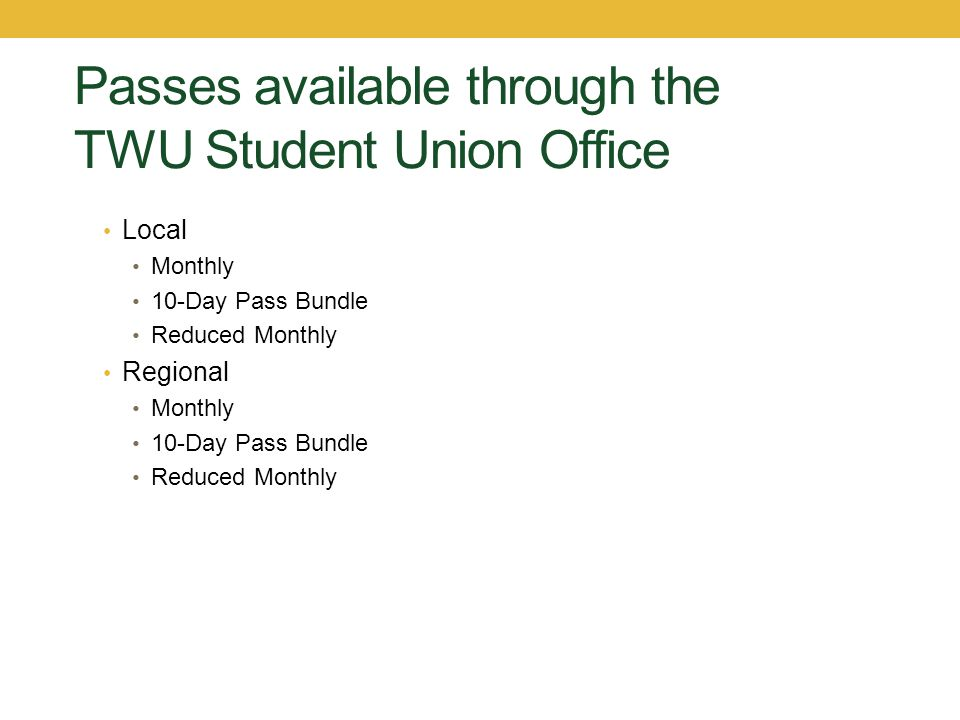 Passes available through the TWU Student Union Office