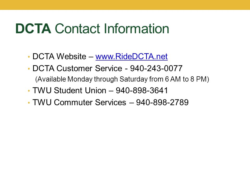 DCTA Contact Information DCTA Website –   DCTA Customer Service