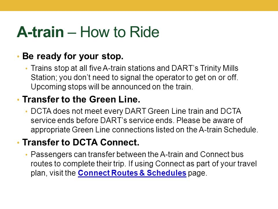 A-train – How to Ride Be ready for your stop.