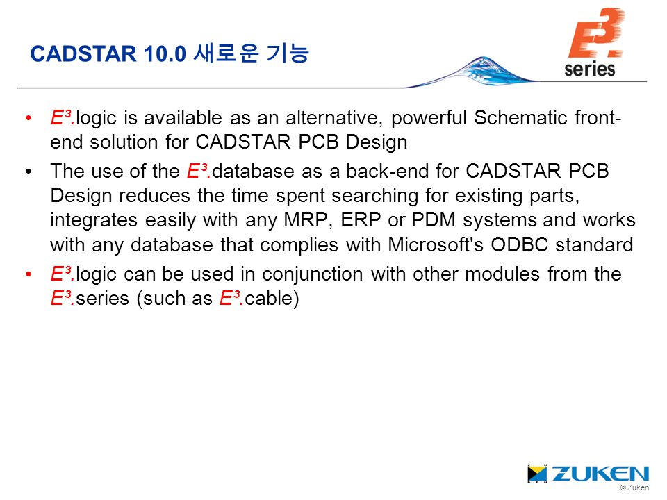 CADSTAR 10.0 새로운 기능 E³.logic is available as an alternative, powerful Schematic front-end solution for CADSTAR PCB Design.