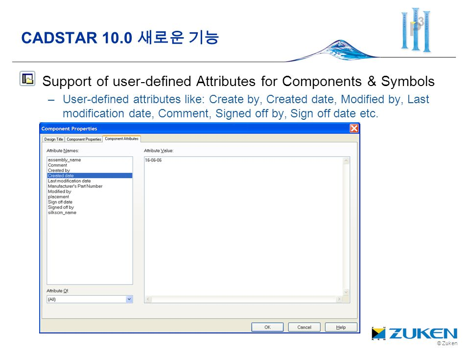 CADSTAR 10.0 새로운 기능 Support of user-defined Attributes for Components & Symbols.