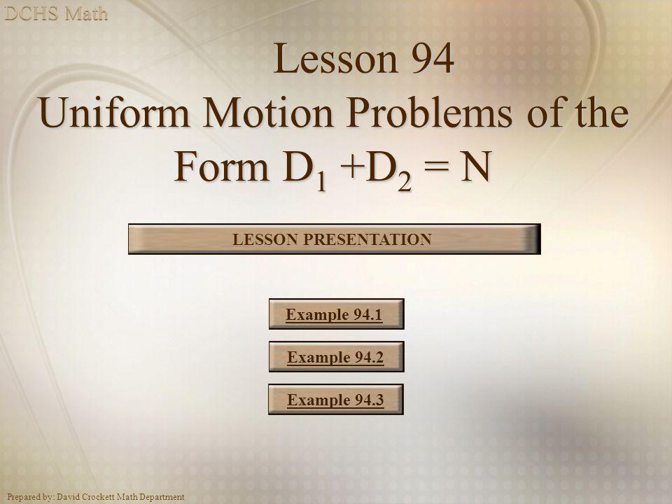 Uniform Motion Problems of the Form D1 +D2 = N