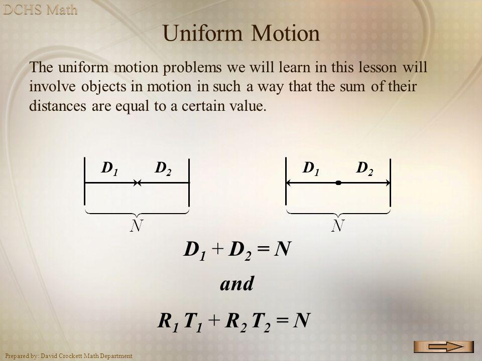 Uniform Motion D1 + D2 = N and R1 T1 + R2 T2 = N