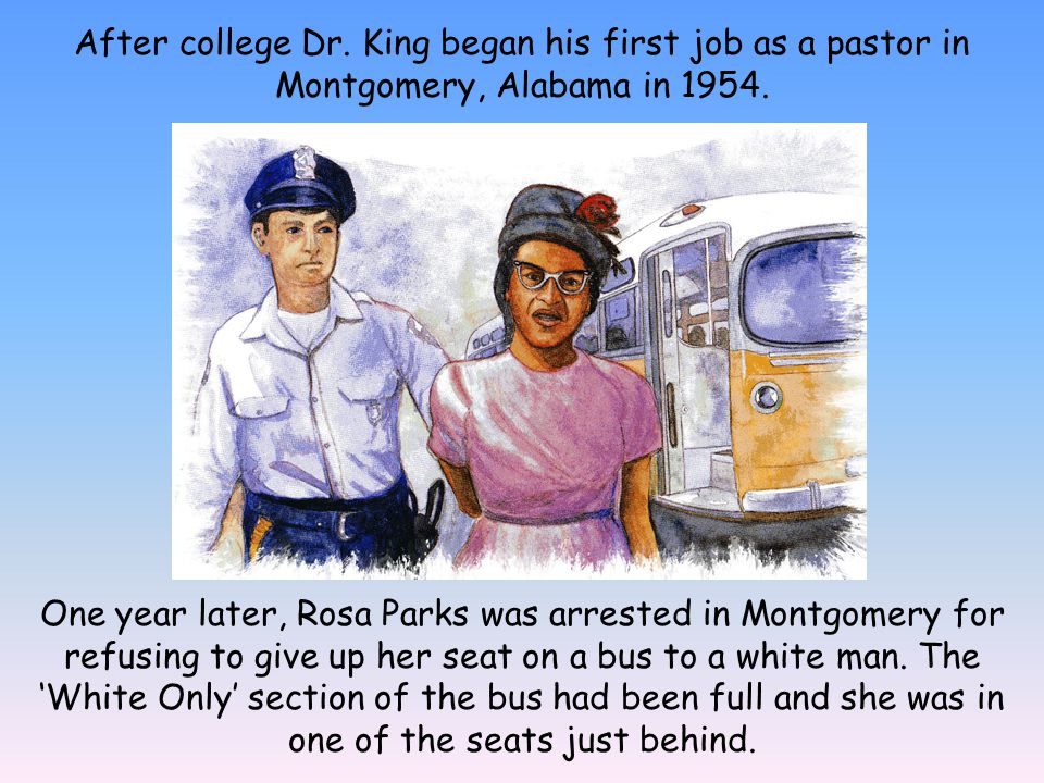 After college Dr. King began his first job as a pastor in Montgomery, Alabama in 1954.