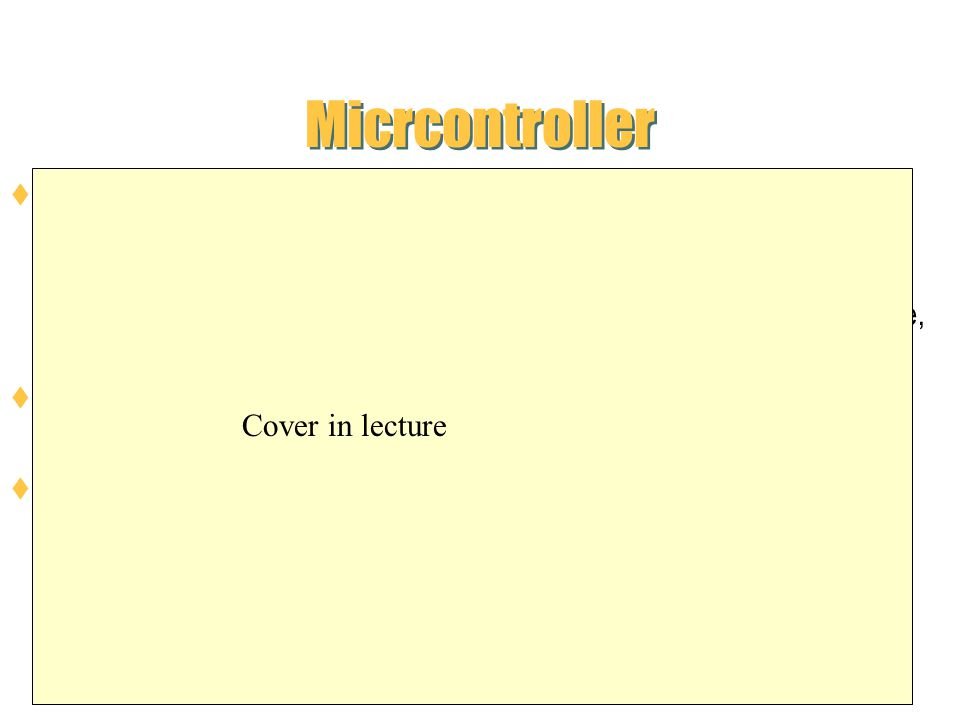 Micrcontroller Many other companies that produce other microcontollers