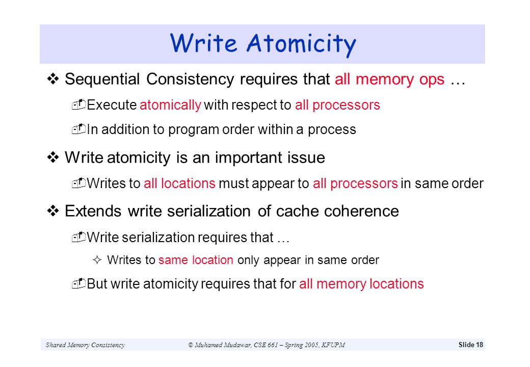 Write Atomicity Sequential Consistency requires that all memory ops …