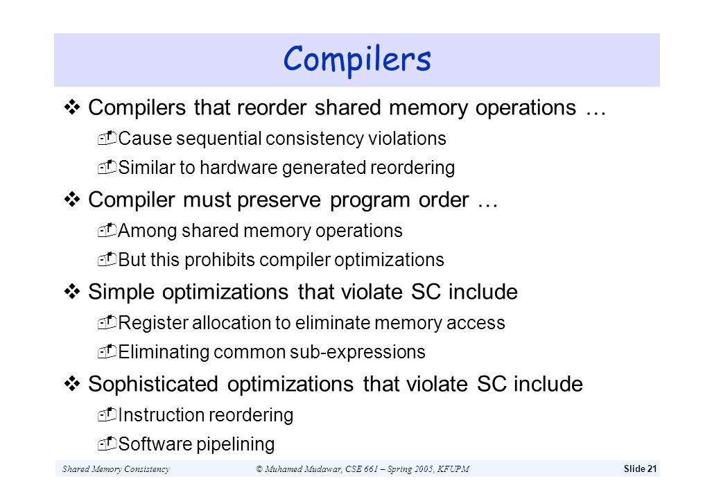 Compilers Compilers that reorder shared memory operations …