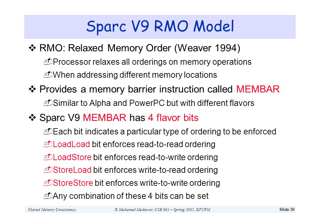 Sparc V9 RMO Model RMO: Relaxed Memory Order (Weaver 1994)