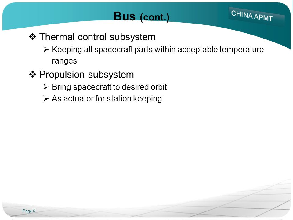 Bus (cont.) Thermal control subsystem Propulsion subsystem