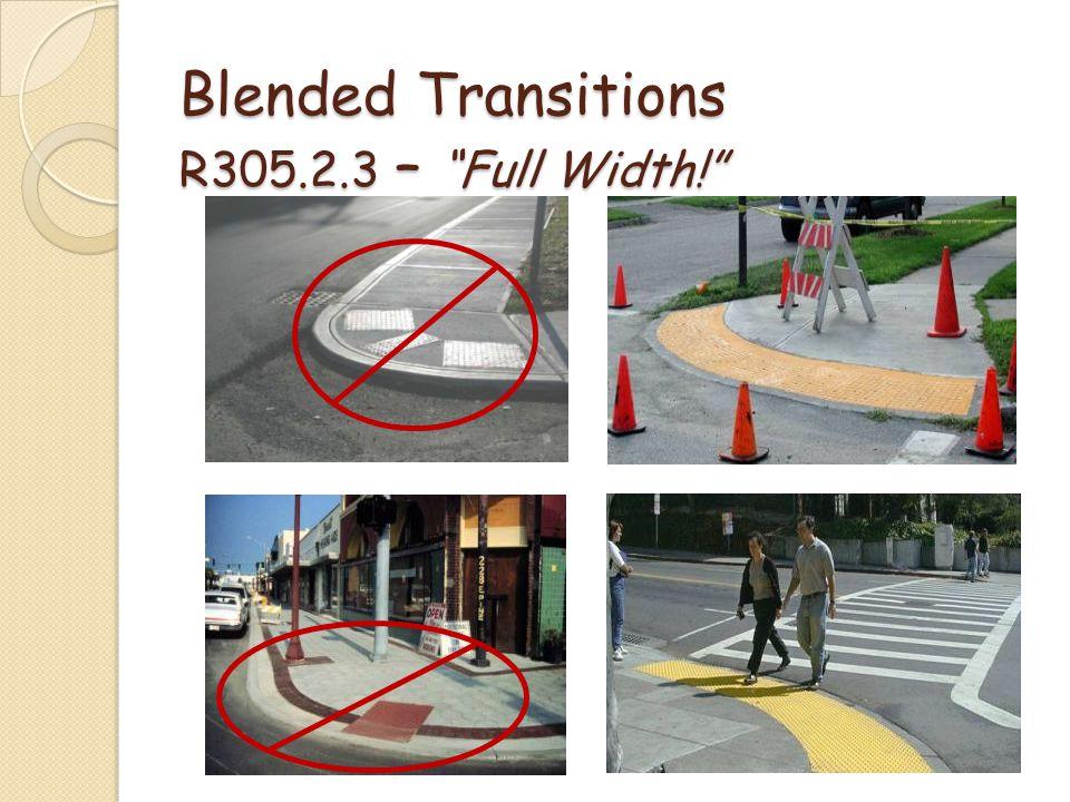 Blended Transitions R305.2.3 – Full Width!