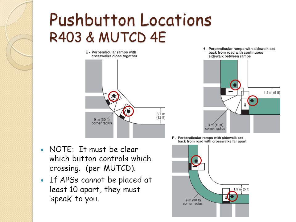 Pushbutton Locations R403 & MUTCD 4E