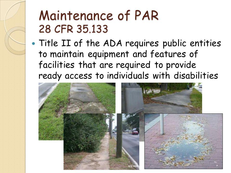Maintenance of PAR 28 CFR 35.133