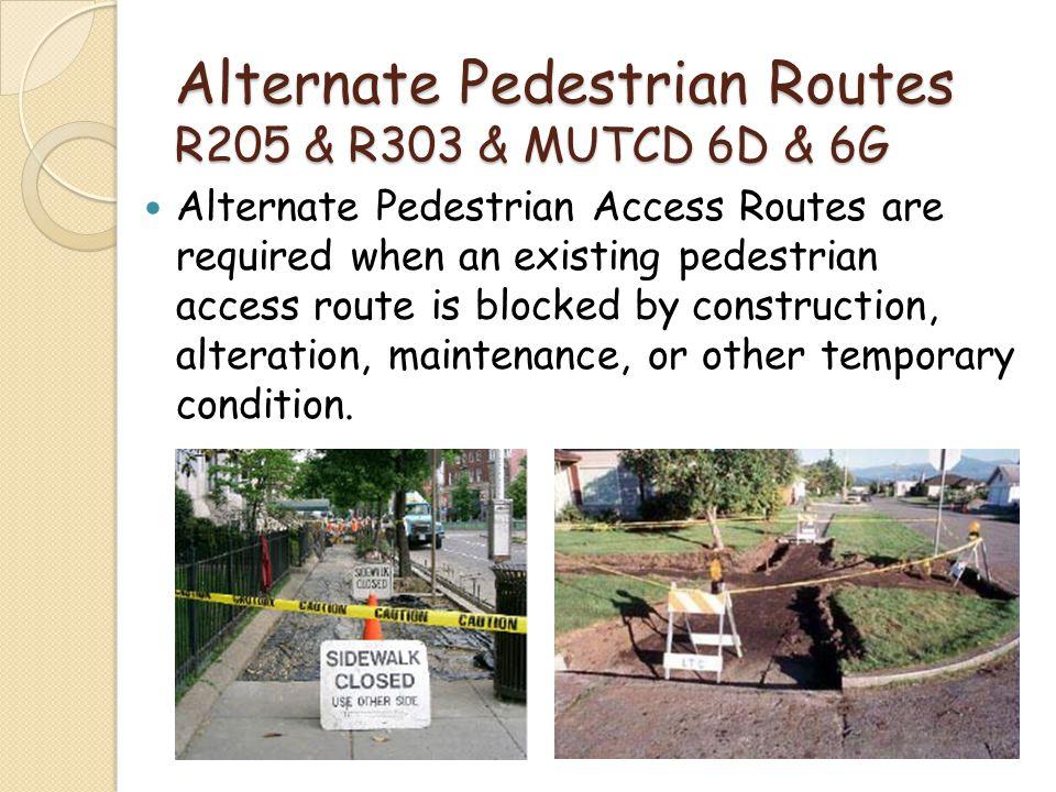 Alternate Pedestrian Routes R205 & R303 & MUTCD 6D & 6G