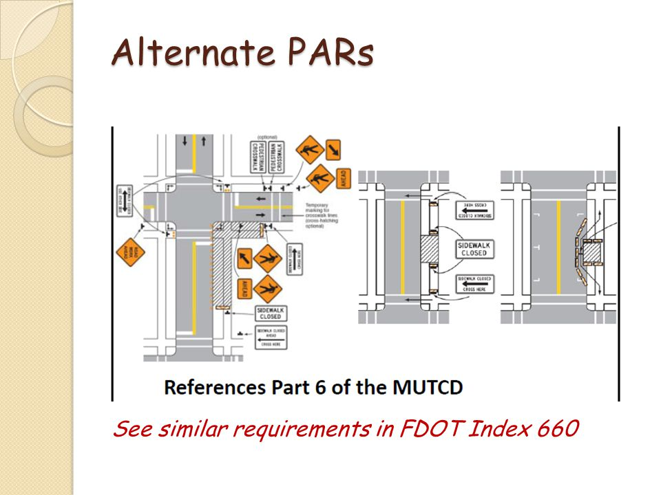 Alternate PARs See similar requirements in FDOT Index 660