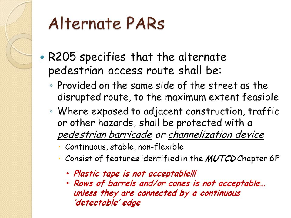 Alternate PARs R205 specifies that the alternate pedestrian access route shall be: