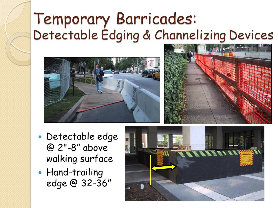 Temporary Barricades: Detectable Edging & Channelizing Devices