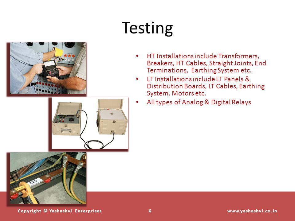 Testing HT Installations include Transformers, Breakers, HT Cables, Straight Joints, End Terminations, Earthing System etc.