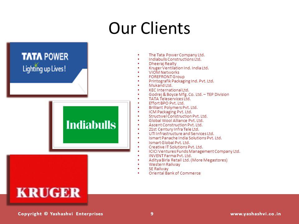 Our Clients Copyright © Yashashvi Enterprises www.yashashvi.co.in