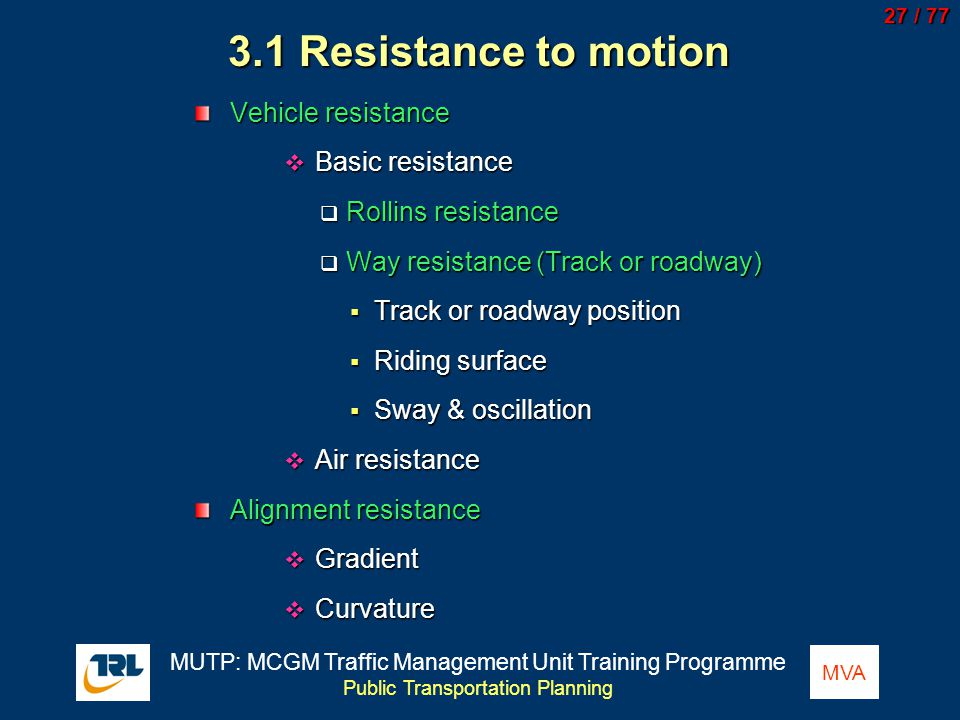 3.1 Resistance to motion Vehicle resistance Basic resistance