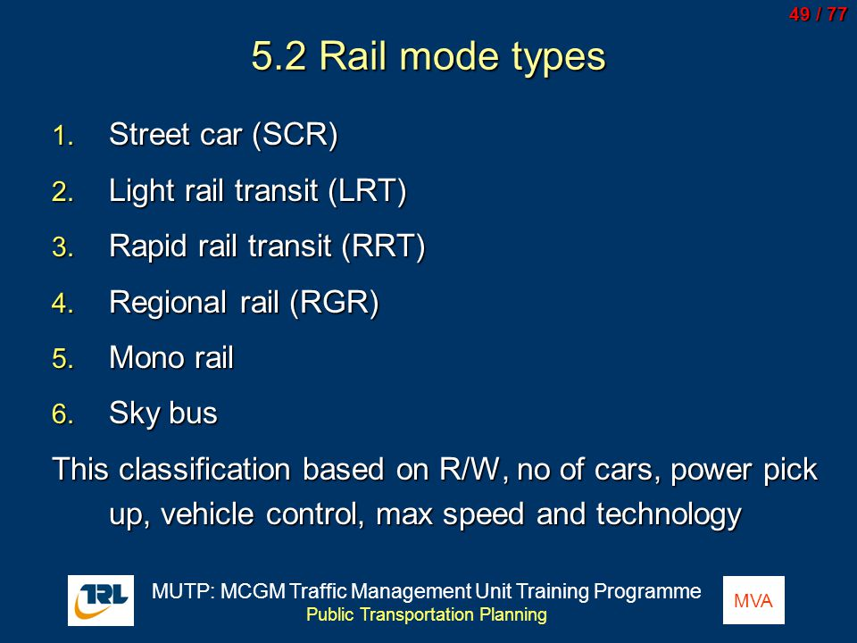 5.2 Rail mode types Street car (SCR) Light rail transit (LRT)